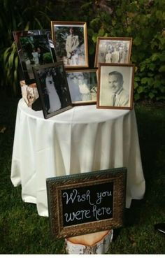 "For parents/grandparents/etc who are deceased.  ""Wish you were here"" display for wedding, graduation open house, bridal shower, adult bday party, etc"