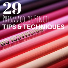 29 Prismacolor Pencil Tips & Techniques