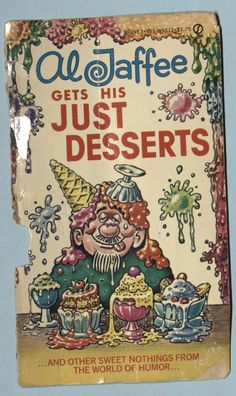 Al Jaffee Gets His Just Desserts by Al Jaffee of Mad Magazine