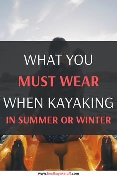 You are ready to go on to your first paddling journey, but there is one important question that needs an answer: what to wear when kayaking? Kayaking Outfit, Kayaking Tips, What To Wear Kayaking, Kayak For Beginners, Kayak Equipment, Kayak Seats, Recreational Kayak, Kayak Accessories, Surfing Pictures
