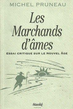 PRUNEAU, MICHEL. Les Marchands d'âmes. Essai critique sur le Nouvel Âge.