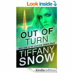 Amazon.com: Out of Turn (The Kathleen Turner Series #4) eBook: Tiffany Snow: Kindle Store