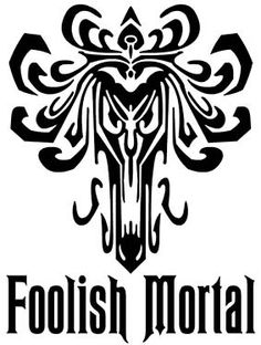 Haunted Mansion, FOOLISH MORTAL Vinyl Decal, SMALLER