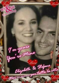 <3 YOU ARE  <3 YOU ARE <3 THE LOVE OF MY LIFE <3  I´M YOURS & YOU´RE MINE <3  <3 NOI INSIEME <3 CON AMORE <3 PER TUTTA LA VITA <3  Elizabeth Prino & Stefano Prino <3