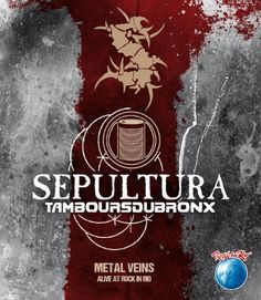 ALBUM REVIEW: Sepultura And Les Tambours du Bronx: Metal Veins – Alive At Rock In Rio by Victória Oliveira