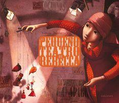 """""""El pequeño teatro de Rebecca"""". Rebecca Dautremer. Edelvives, 2012 [ Los especiales e inclasificables ] Libro troquelado donde se unen, con una sensibilidad exquisita, diferentes personajes de esta autora."""