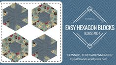 Video tutorial: hexagon quilt blocks 3 and 4 - quick and easy quilting