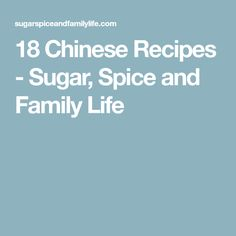 18 Chinese Recipes - Sugar, Spice and Family Life