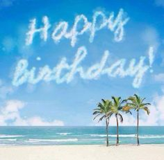 Happy Birthday - beach - palm trees - blue sky -