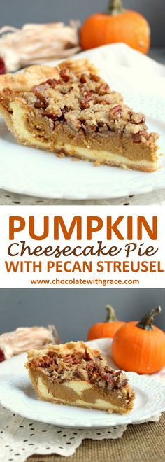 Pumpkin Pie with a cheesecake layer and pecan streusel makes a classy Thanksgiving and Christmas dessert recipe.