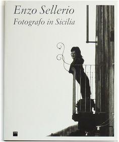 Enzo Sellerio – Fotografo in Sicilia. Photo Book
