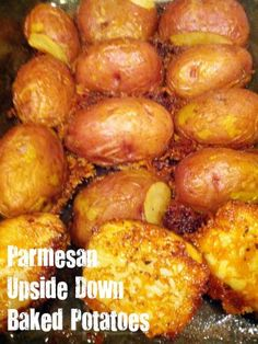 Parmesan Upside Down Baked Potatoes Ingredients: 7 red potatoes, washed and cut in half 2-3 tablespoons butter 6 tablespoons shredded parmesan cheese garlic powder sea salt freshly cracked pepper