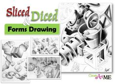 "Advanced High School Art Lesson – Sliced & Diced Form Drawing. learn how to accurately ""slice"" through the forms to see inside them and render with full shading. They will then create a composition using cuts and slices of the 6 basic shapes."