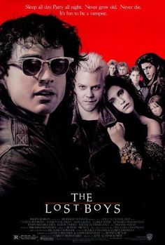 The Lost Boys (1987)~One thing about living in Santa Carla I never could stomach, all the damn vampires.