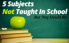 5 SUBJECTS not taught in school...but they should be