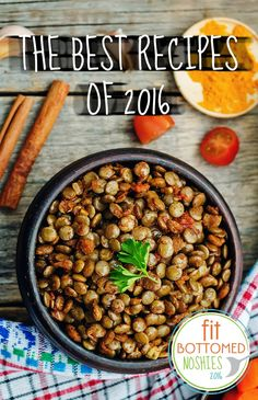 Introducing the best recipes of 2016! #FBENoshies | Fit Bottomed Eats