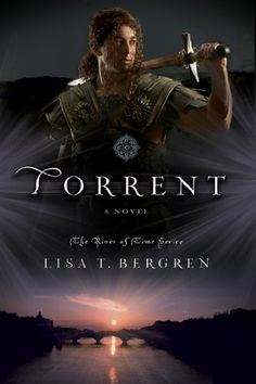 Torrent (River of Time Series) by Lisa Bergren