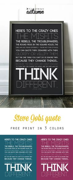 """Here's to the crazy ones"" quote by Steve Jobs art print. Free quote printable in three colors, perfect for teens or dorm room decor. #SteveJobs"