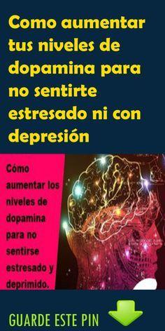 Como aumentar tus niveles de dopamina para no sentirte estresado ni con depresión Endometriosis, Natural Medicine, Thyroid, Diabetes, Natural Remedies, Psychology, Detox, Healthy Living, Stress