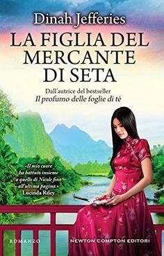 La figlia del mercante di seta (eNewton Narrativa) (Italian Edition):   <p><strong>Numero 1 in Inghilterra e in Italia<br />Dall'autrice del bestseller<em> Il profumo delle foglie di tè</em><br />«Il mio cuore ha battuto insieme a quello di Nicole fino all'ultima pagina.»<br />Lucinda Riley</strong><br /><strong>1952, Indocina francese. </strong>Dalla morte della madre, Nicole, diciottenne franco-vietnamita, è vissuta all'ombra della bella sorella maggiore, Sylvie. Quando Sylvie prende...