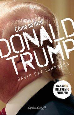 Cómo+se+hizo+Donald+Trump+/+David+Cay+Johnston+;+traducción+de+Ricardo+García+Pérez.