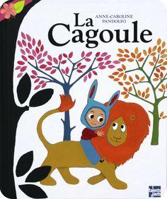 La Cagoule Texte et illustrations de Anne-Caroline Pandolfo Publié en 2015 par les éditions Talents Hauts