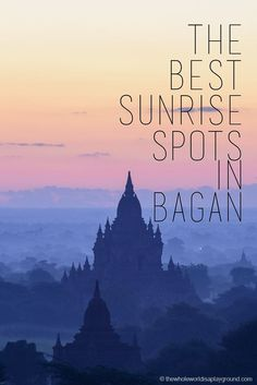 Best temples to watch the Bagan sunrise, a Myanmar bucket list experience!
