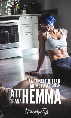 7 bra tips på hur du hittar motivationen när du tränar hemma på egen hand.