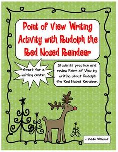 Teaching Point of View with Rudolph - Christmas Writing Activity Could be used with any short movie or story---pick a character or add a character to tell story from their point of view