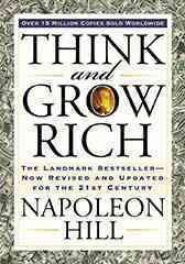 Think and Grow Rich : The Landmark Bestseller--Now Revised and Updated for the 21st Century