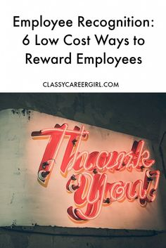 Employee Recognition: 6 Ways to Reward Employees
