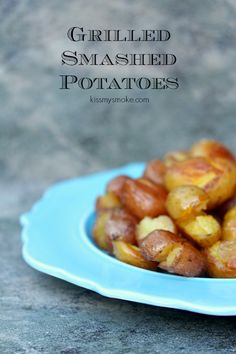 Grilled Smashed Potatoes | kissmysmoke.com | #grill #bbq #potatoes #sidedish