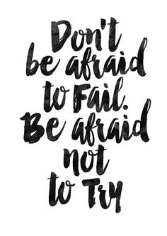 Items similar to Dont Be Afraid. Wall Art Home Decor Art Print Inspirational Quote Office Art Motivational Poster Black and White Typographic Print on Etsy Try Quotes, Words Quotes, Great Quotes, Quotes To Live By, Life Quotes, Sayings, Inspire Quotes, The Words, Positive Quotes