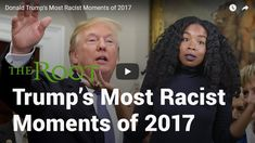 Donald+Trump's+Most+Racist+Moments+of+2017
