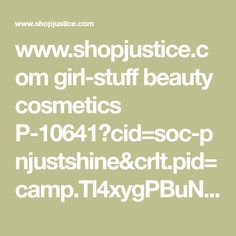 www.shopjustice.com girl-stuff beauty cosmetics P-10641?cid=soc-pnjustshine&crlt.pid=camp.Tl4xygPBuNQk Girl Stuff, Cute Gifts, Cosmetics, Beauty, Beautiful Gifts, Drugstore Makeup