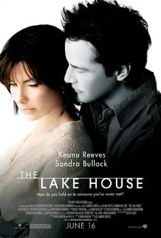THE LAKE HOUSE (2006). An unusual but beautiful time-travel romance