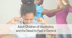 Adult Children of Alcoholics and the Need to Feel in Control - Live Well with Sharon Martin Sharon Martin, Children Of Alcoholics, Codependency Recovery, Assertiveness, Adult Children, Healthy Relationships, Self Esteem, Self Care, Self Confidence