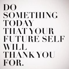 What you do today matters!