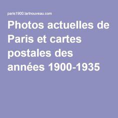 Photos actuelles de Paris et cartes postales des années 1900-1935