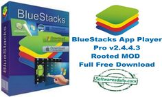 BlueStacks App Player Pro v2.4.4.3 Rooted MOD Full Free Download