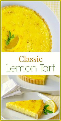 Classic Lemon Tart is another of my desserts for lemon addicts. This version is on the tart side because that is how I love it. Tweak it to suit your taste.