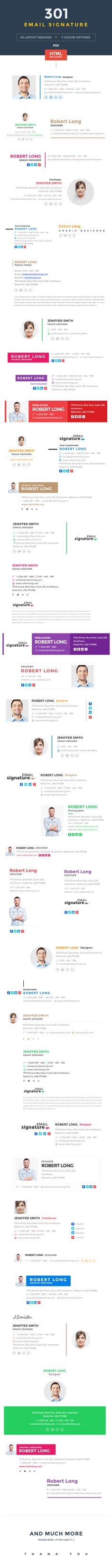 Set of 301 Creative, Modern & Professional Email Signatures for your Business & Personal use. It allow you to customize your email signature with your logo, social profile, you can easily change its text & color from html as well as photoshop.Here we pr…