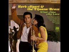 Herb Alpert & The Tijuana Brass - Five Minutes More (Reminds me--since 1967--of the old Miller High Life signs that flashed on and off!)