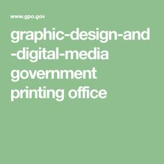 graphic-design-and-digital-media government printing office Public Administration, Public Service, Digital Media, Printing, Graphic Design, Health, Health Care, Civil Service, Salud