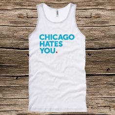 05907fa32 Chicago Hates You Tank Top - Unisex - XS S M L XL 2x - Men and Women - T- shirt, Chicago Tee, Windy City, Sports, Hater