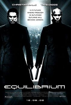 Equilibrium (2002) Christian Bale, Sean Bean, Taye Diggs, Emily Watson; Directed by Kurt Wimmer