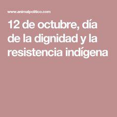 12 de octubre, día de la dignidad y la resistencia indígena