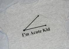 I'm Acute Kid Shirt $13.00