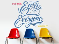 """""""If it were easy, everyone would do it"""" Hand Painted Typography Environmental Graphics"""