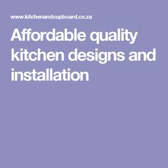 Affordable quality kitchen designs and installation